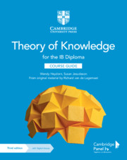 Cambridge Theory of Knowledge for the IB Diploma Digital Course Guide (2 Years) By Wendy Heydorn, Susan Jesudason, Richard van de Lagemaat