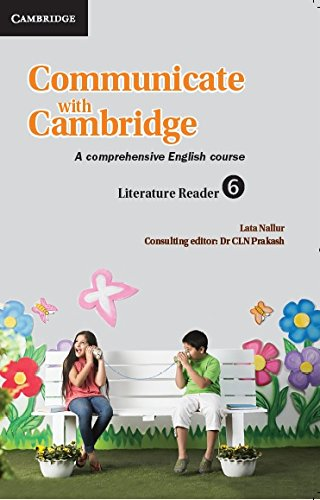 Cambridge Communicate With Cambridge Literature Reader Level 6 By C.L.N. Prakash